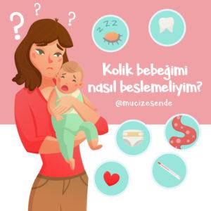 Kolik Bebeğimi Nasıl Beslemeliyim?